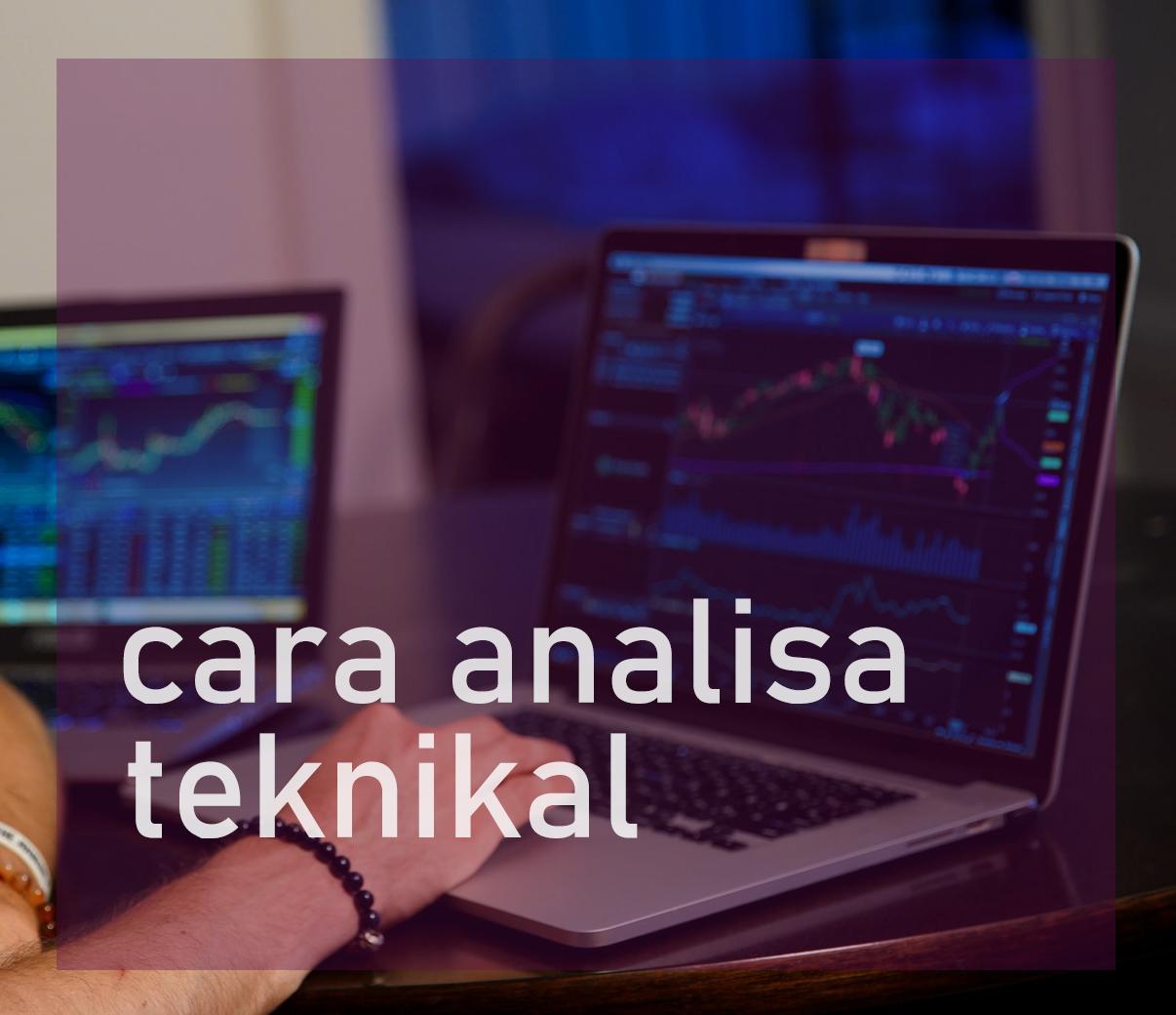 Cara Analisa Teknikal
