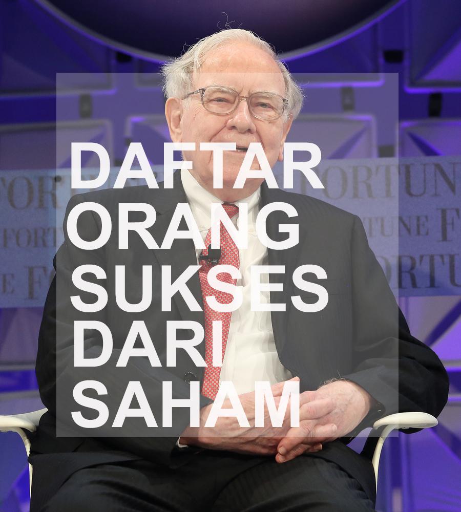 Daftar Orang Yang Sukses Dari Saham