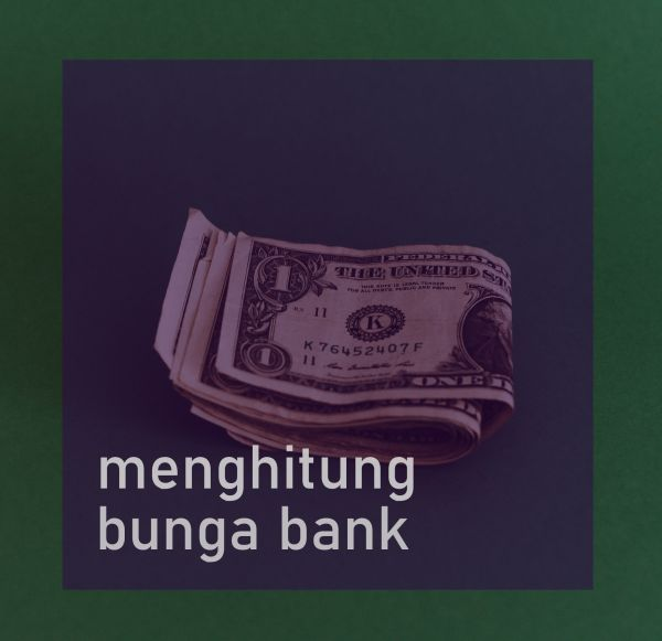 Cara menghitung bunga bank