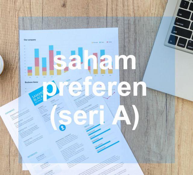 Saham seri A atau saham prefren