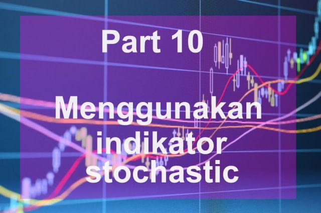 Cara menggunakan indikator stochastic