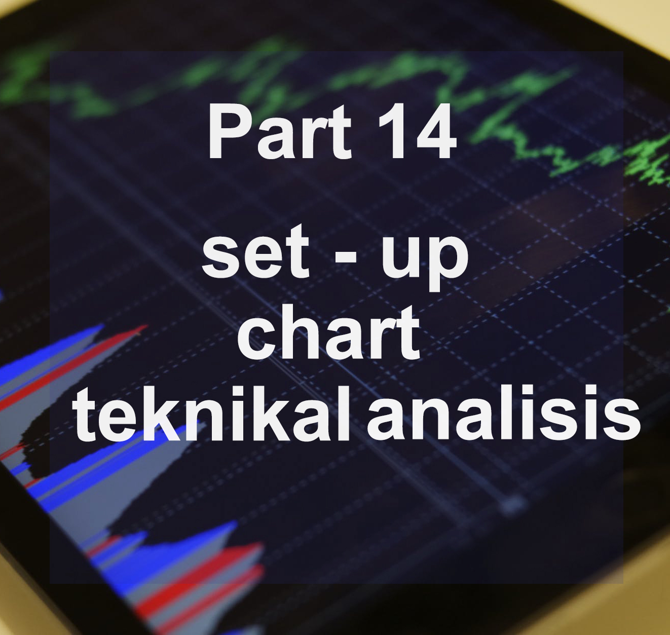 Cara set up chart teknikal analisis